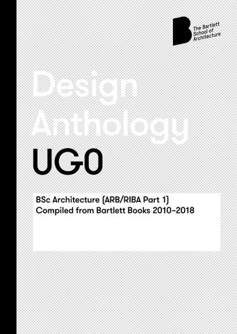 Bartlett Design Anthology   UG0 by The Bartlett School of