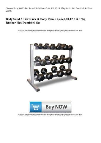 Discount Body Solid 3 Tier Rack Power 2 4 6 8 10 125 15kg Rubber Hex Dumbbell Set Good Qua