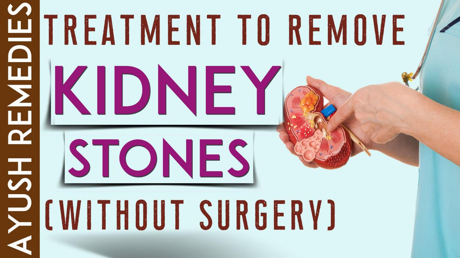 Kidney Stone Treatment Without Surgery To Remove Stones In Home By Ayush Remedies Issuu