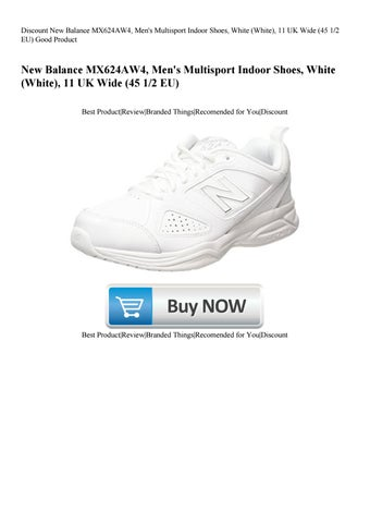 272f66c5dc646 Discount New Balance MX624AW4 Men's Multisport Indoor Shoes White (White)  11 UK Wide (45 12 EU) G