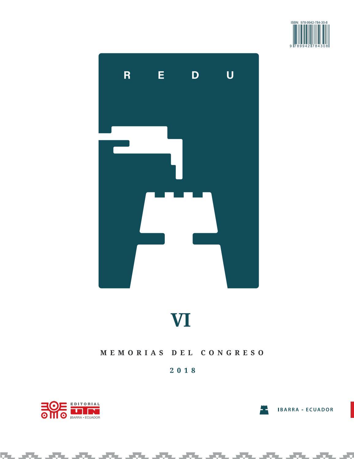 Memorias del VI Congreso REDU 2018 by Editorial Universidad Técnica ...