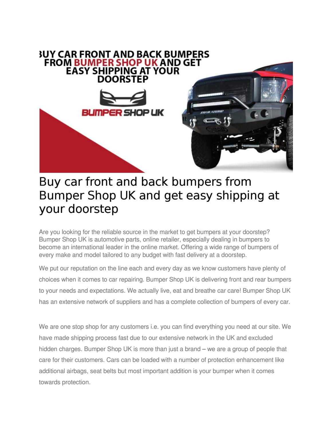 Buy Car Front And Back Bumpers From Bumper Shop Uk And Get Easy Shipping At Your Doorstep By Bumpershop Issuu