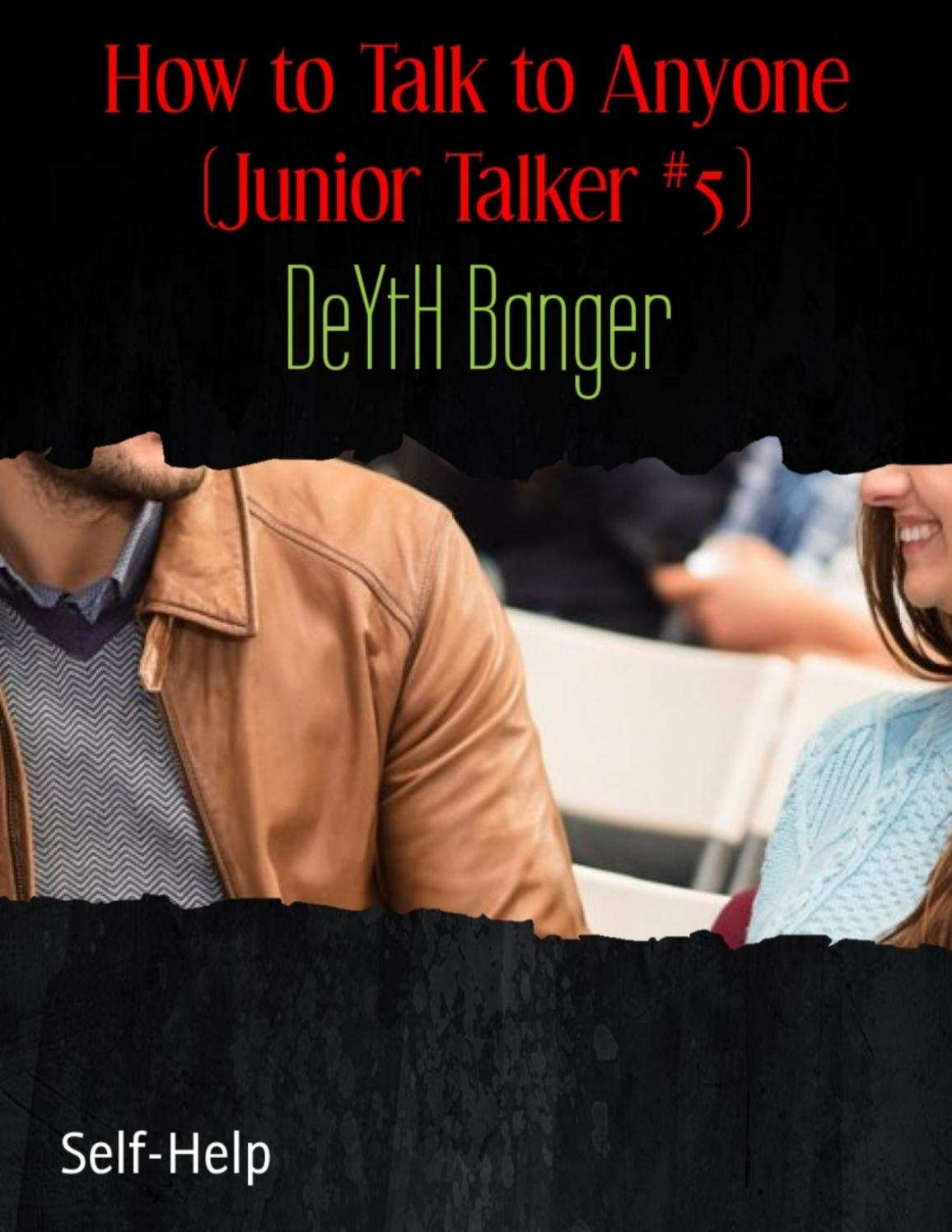 DeYtH Banger How to Talk to Anyone (Junior Talker #5) by