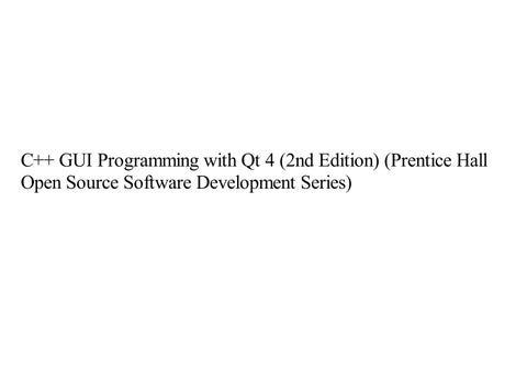 C++ GUI Programming with Qt 4 (2nd Edition) (Prentice Hall