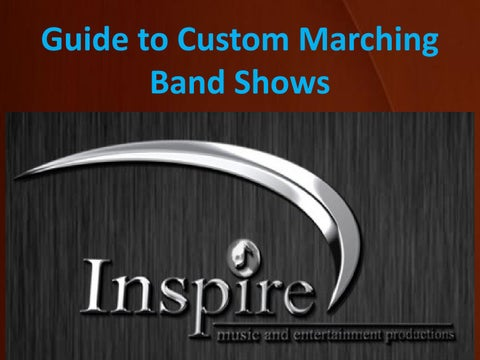 Guide to Custom Marching Band Shows by Inspire Music - issuu