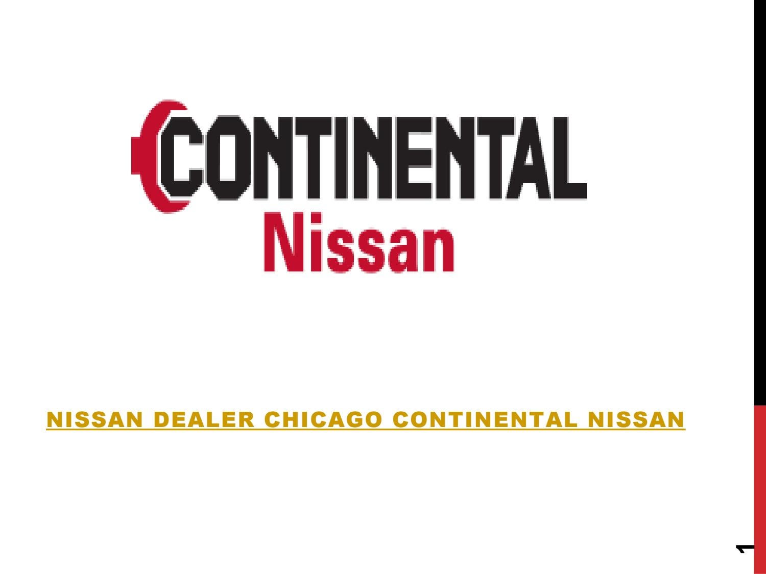 Nissan Dealer Chicago >> Nissan Dealer Chicago Continental Nissan By Continetal