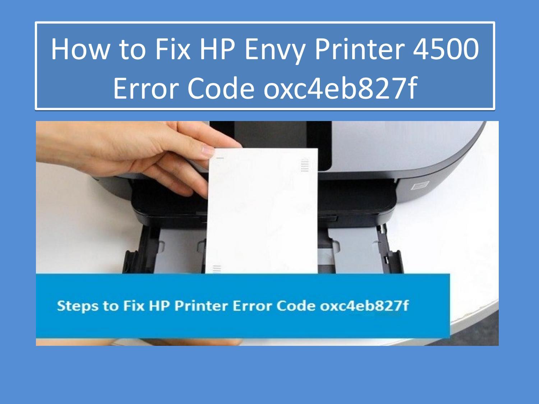 How to Fix HP Envy Printer 4500 Error Code oxc4eb827f? 1