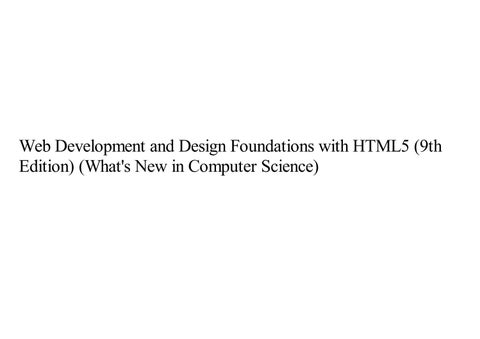 Web Development And Design Foundations With Html5 9th Edition What S New In Computer Science By Princessmj Issuu