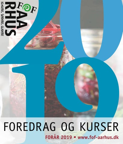 9686fa37 Foredrag og kurser - Forår 2019 by FOF Aarhus - issuu