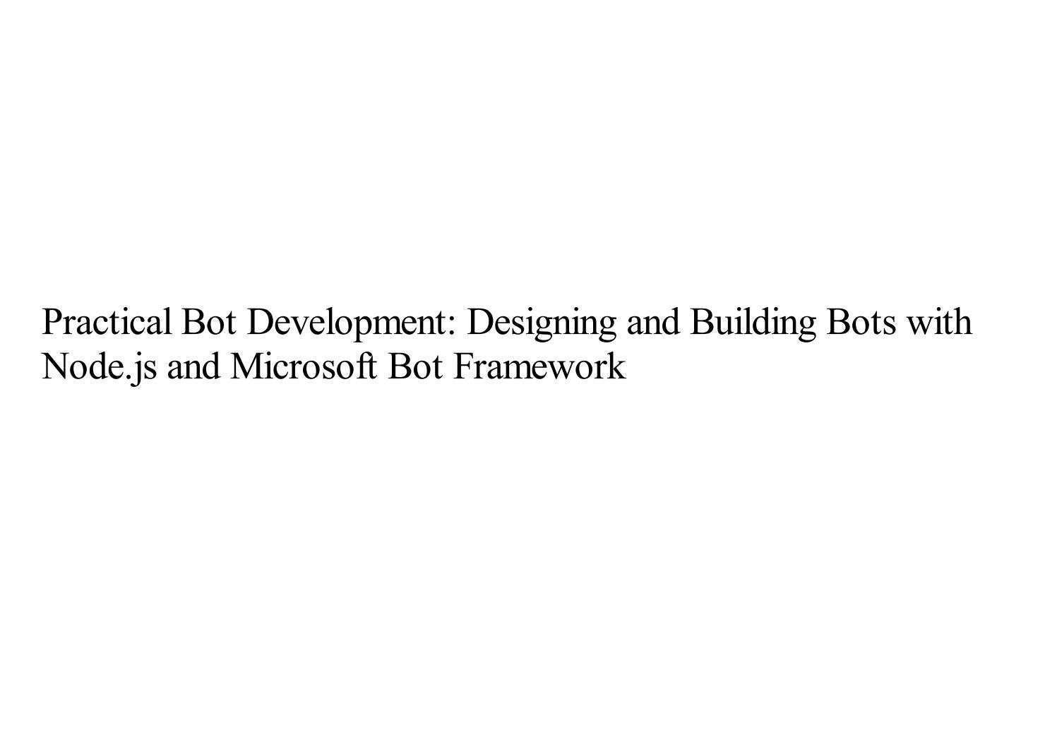 Practical Bot Development: Designing and Building Bots with