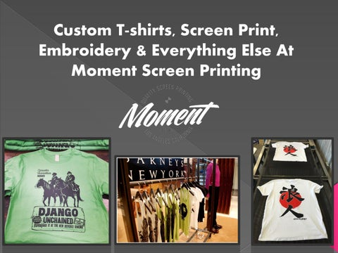 3043883a Custom T-shirts, Screen Print, Embroidery & Everything Else At Moment  Screen Printing