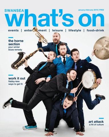 What s On in Swansea Magazine Jan+Feb 2019 by What s On in Swansea ... 981d1e669