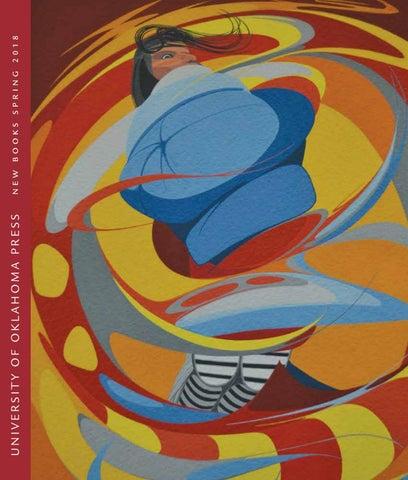 2018 Spring Trade Catalog By University Of Oklahoma Press Issuu