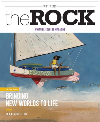 The Rock Magazine: Fall-Winter 2018 by Whittier College - issuu