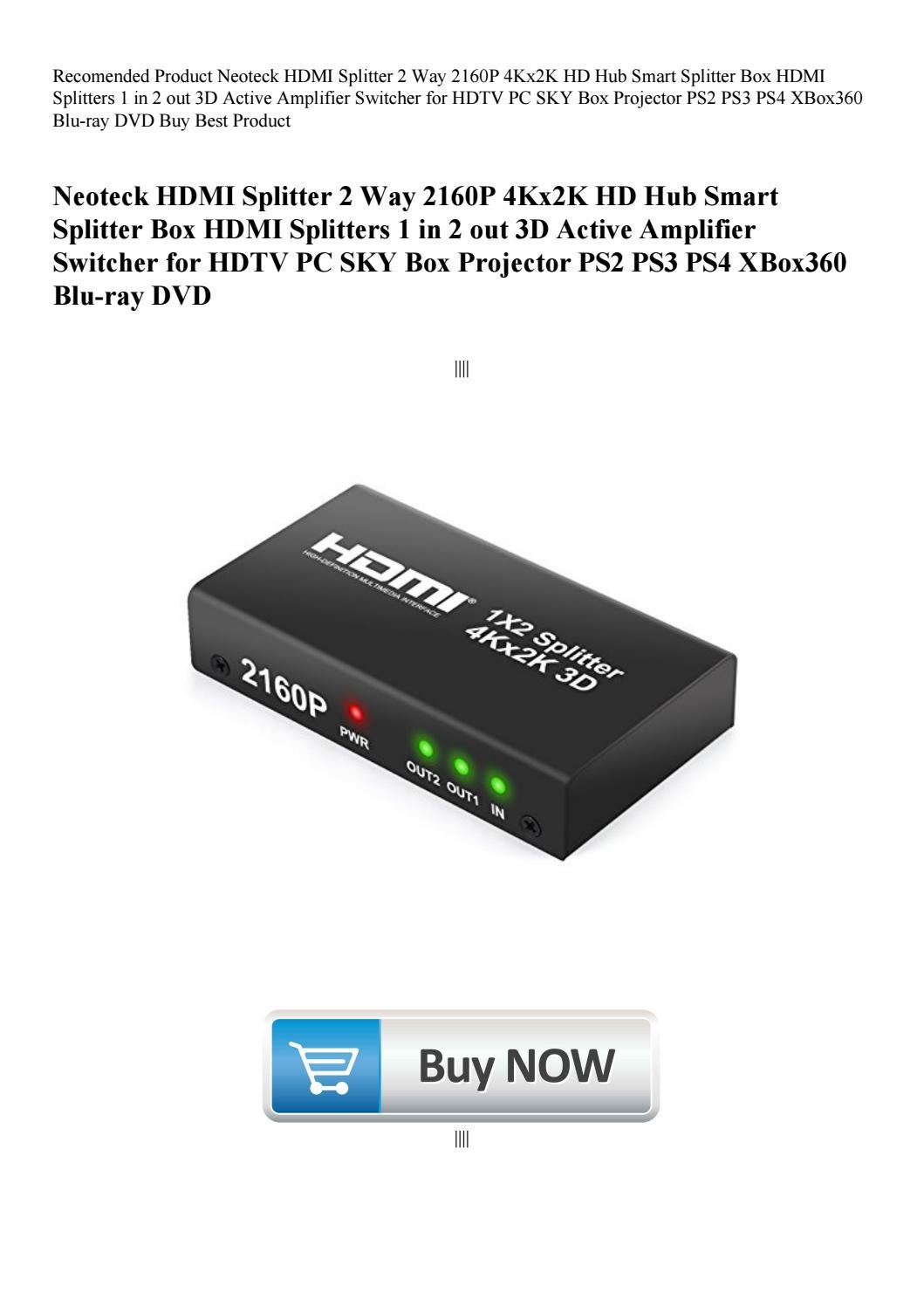 Recomended Product Neoteck HDMI Splitter 2 Way 2160P 4Kx2K