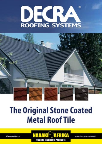 Decra Roofing Systems In Tanzania Nabaki Afrika By Nabaki Afrika Quality Building Products Tanzania Issuu