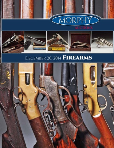 2014 Dec 20 Firearms by Morphy Auctions - issuu