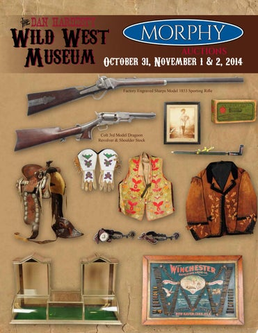 4cfd1d2b6 2014 October 31, November 1 & 2 The Dan Hardesty Wild West Museum Collection