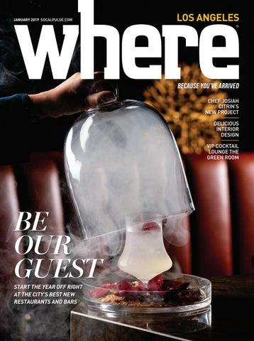 Where Los Angeles Magazine January 2019 by SoCalMedia issuu