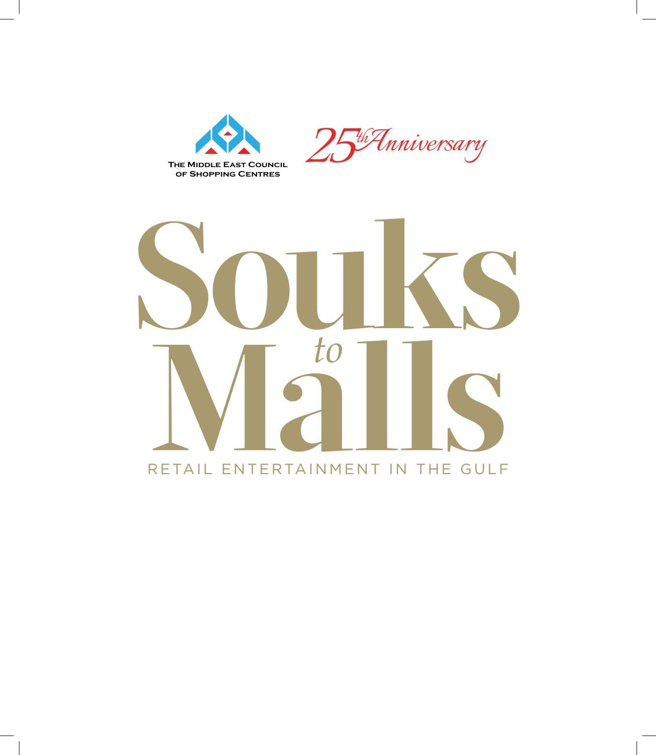 afce2f55f SOUKS to MALLS - RETAIL ENTERTAINMENT IN THE GULF by MECSC Connect - issuu