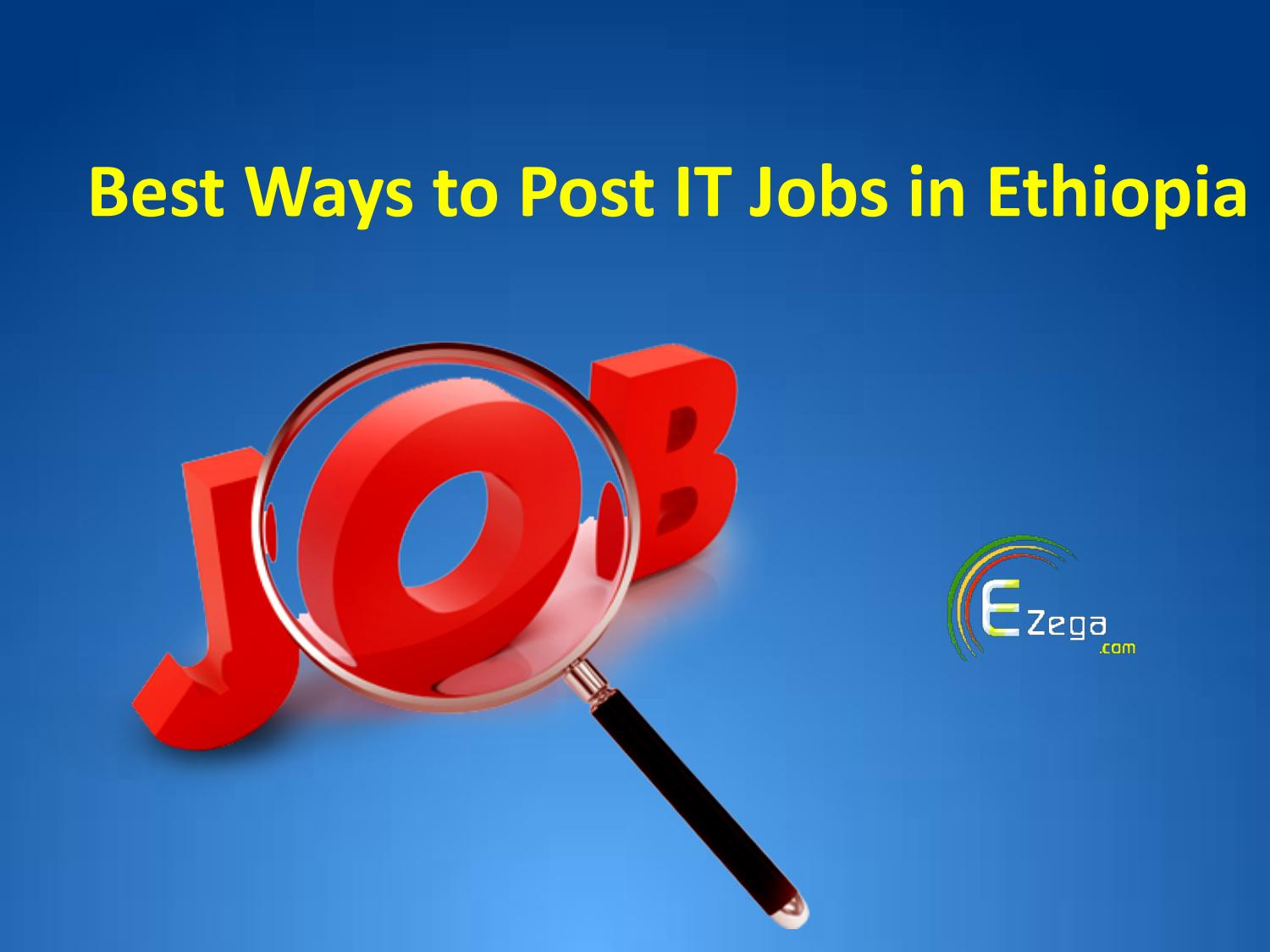 Best Ways to Post IT Jobs in Ethiopia by Ezega - issuu