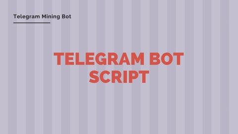 Telegram Bot Script by Telegram Mining Bot - issuu