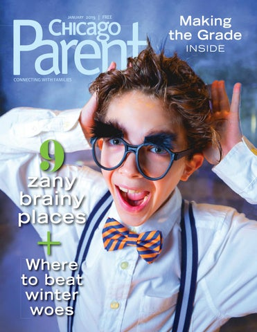 5493145c3a83 Chicago Parent January 2019 by Chicago Parent - issuu