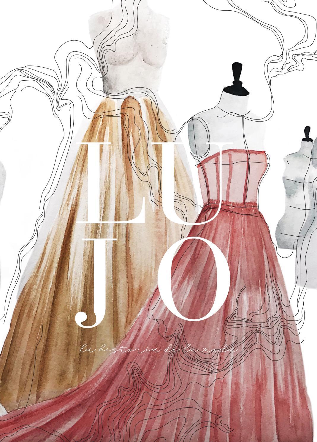 L U J O La Historia De La Moda By Fabiola Leyton Issuu