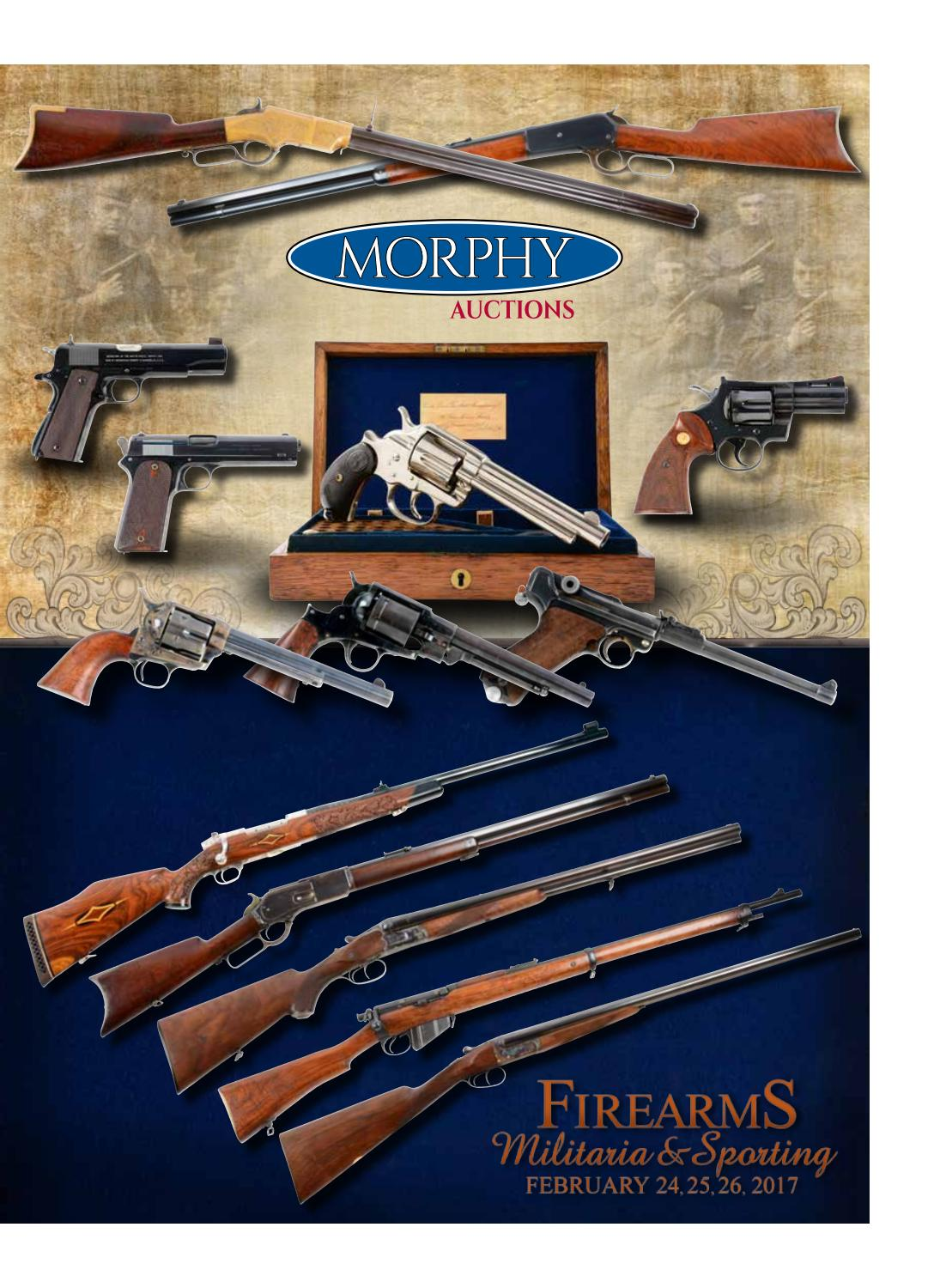 fbacf3cde556a 2017 February 24-26 Firearms by Morphy Auctions - issuu