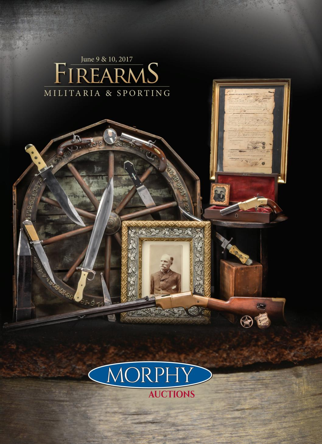 485fc4e510f 2017 June 9-10 Firearms by Morphy Auctions - issuu