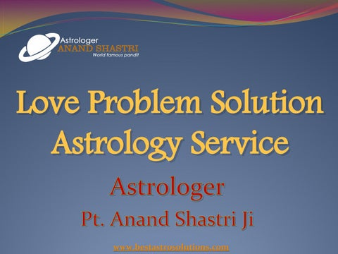 Love Marriage Astrology Service - Astrologer Pt  Anand Shastri Ji