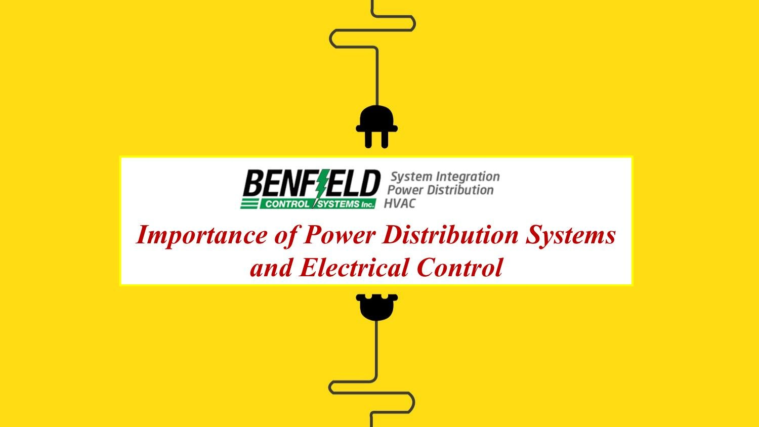 Importance of Power Distribution Systems and Electrical Control by