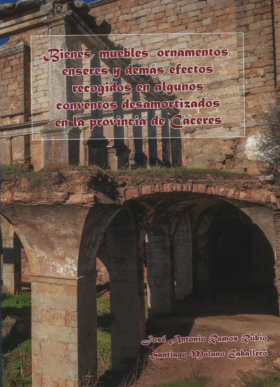 Bienes muebles de la provincia de Cáceres recogidos en algunos conventos  desamortizados by Biblioteca Virtual Extremeña - issuu 5976552758c