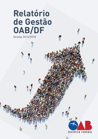Relatório de Gestão OAB DF - Gestão 2016 2018 by Ordem dos Advogados ... 2b81db5fa4