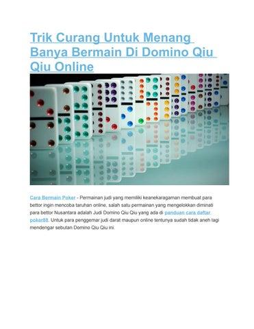Trik Curang Untuk Menang Banya Bermain Di Domino Qiu Qiu Online By Lisalim994 Issuu