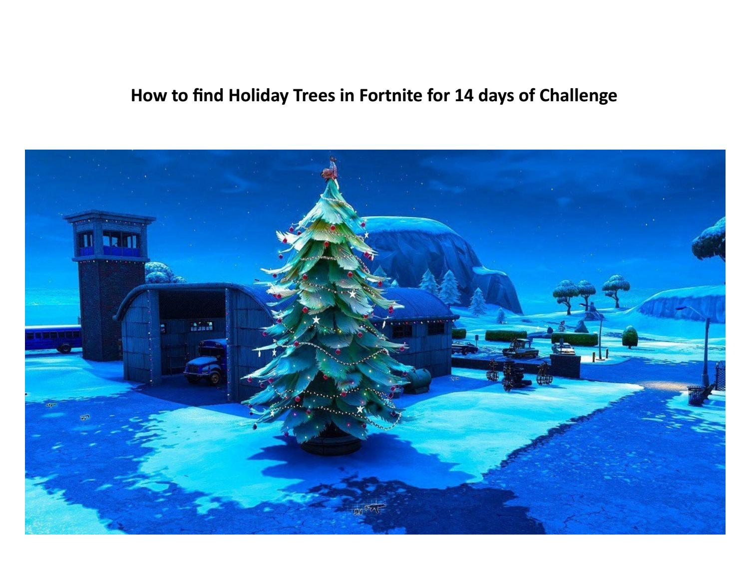 Fortnite 14 Days Of Christmas.How To Find Holiday Trees In Fortnite For 14 Days Of