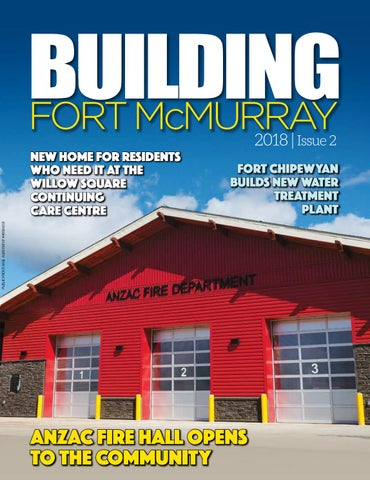 building fort mcmurray magazine fall 2018 by del communications incbuilding fort mcmurray fort chipewyan builds new water treatment plant