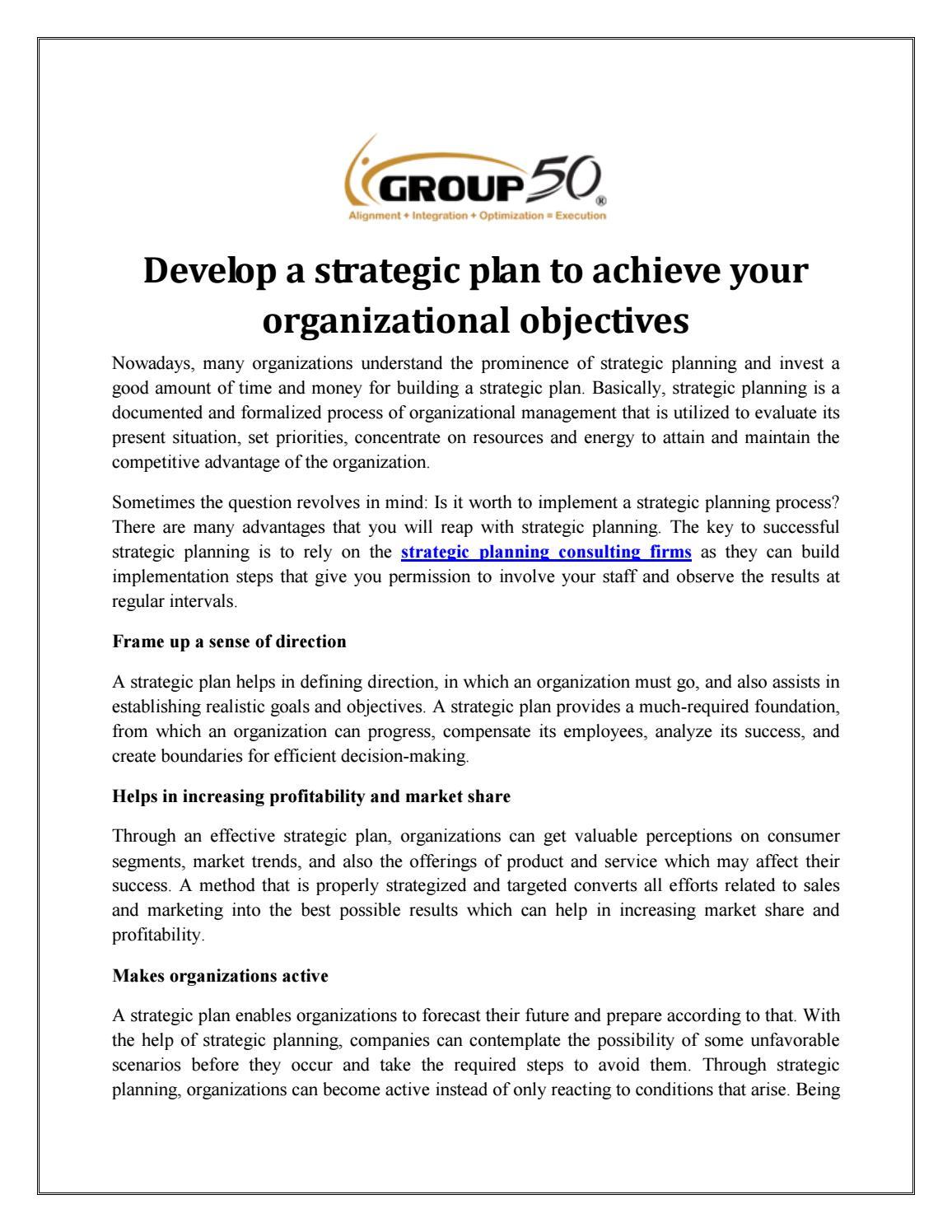 Develop a strategic plan to achieve your organizational