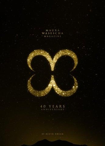 43ad6b19160c4 MAURA WASESCHA MAGAZINE - 40 YEARS ANNIVERSARY by Editions BLUSH - issuu