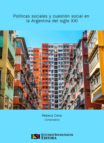 55af17303 Políticas sociales y cuestión social en la Argentina del siglo XXI ...