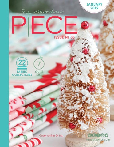 Moda Christmas Fabric 2019 Moda Piece Issue No. 35 by Moda Fabrics / United Notions   issuu