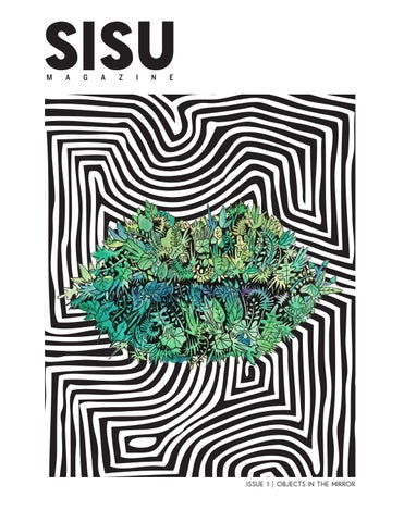 8b238cd1801b2 Sisu Magazine Issue One  Objects in the Mirror by Sisu Magazine - issuu