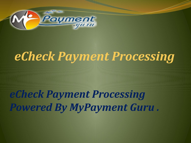 eCheck Payment Gateway by MyPayment Guru1 - issuu
