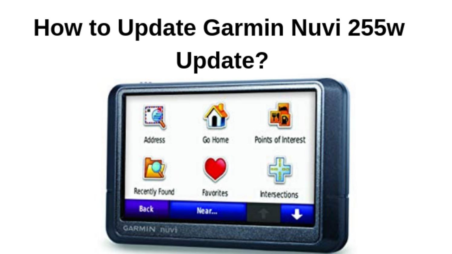 Updating garmin nuvi 255w katy mixon dating