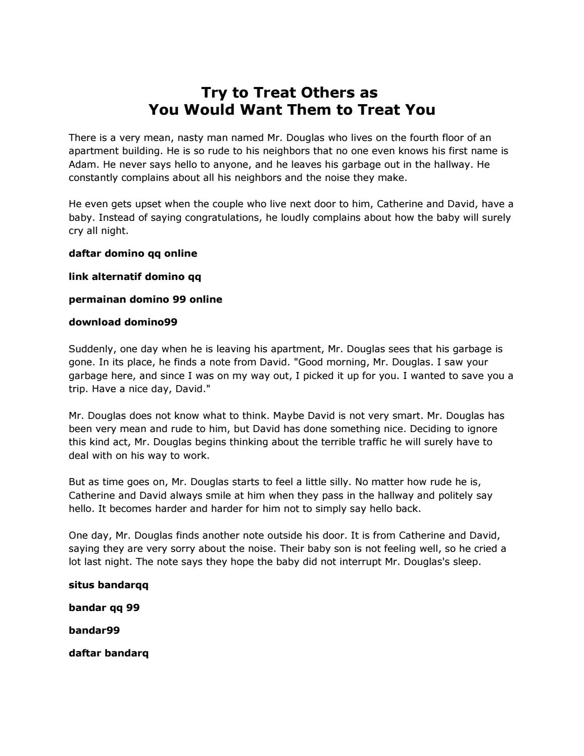 Try To Treat Others As You Would Want Them To Treat You By Qqbandaronline Issuu