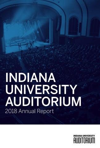 a3def24e703ece 2018 Annual Report by IU Auditorium - issuu
