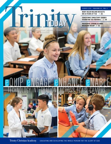 Trinity Today – Summer 2018 by Trinity Christian Academy - Addison