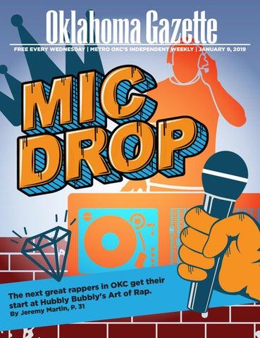 748d909e46f Mic Drop by Oklahoma Gazette - issuu
