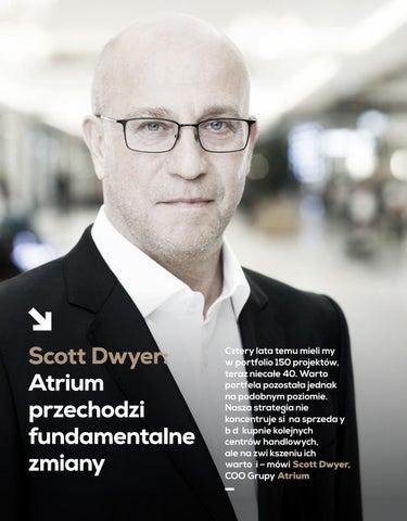 915b4b03075b26 Page 4 of [PARTNER WYDANIA] Scott Dwyer: Atrium przechodzi fundamentalne  zmiany ...