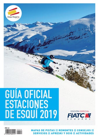 8d29144857b Guía Oficial de Estaciones de Esquí España 2019 Edición Especial FIATC  Seguros by Media Pro Dynamic SL - issuu